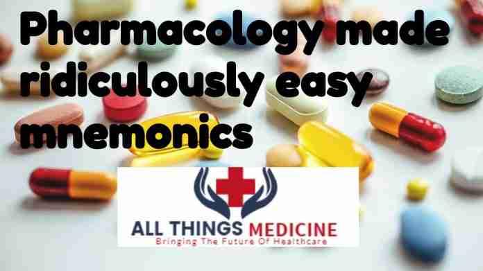 pharmacology made ridiculously easy mnemonics