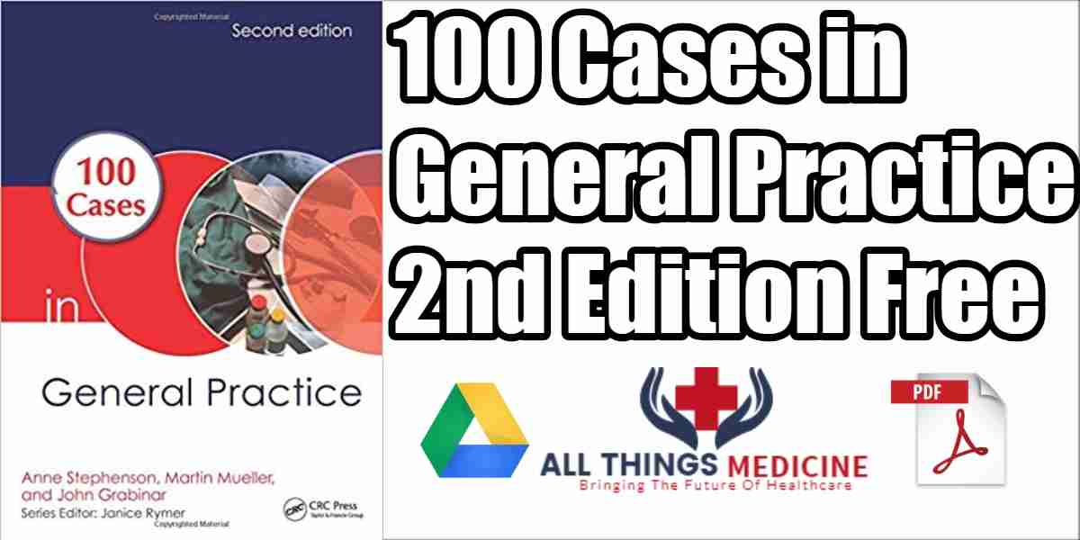 100 Cases in General Practice PDF 2nd Edition Free Download
